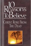 10 reasons to believe Christ rose from the dead